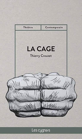 La Cage - Thierry Crouzet